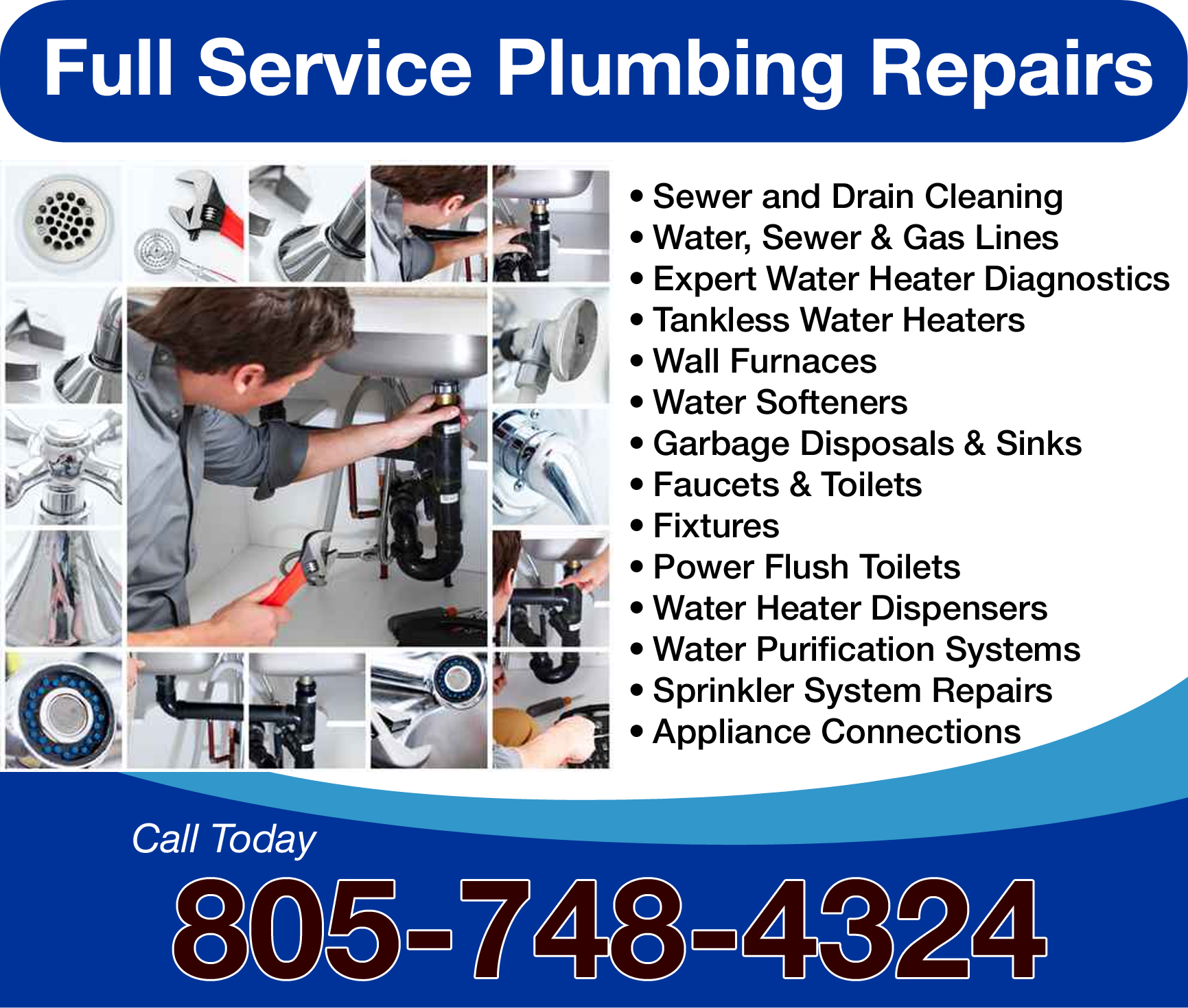 Sewer and Drain Cleaning, Water, Sewer, Gas Lines, Expert Water Heater Diagnostics, Tankless Water Heaters, Wall Furnaces, Water Softeners, Garbage Disposals, Sinks, Faucets, Toilets, Fixtures, Power Flush Toilets, Water Heater Dispensers, Water Purification Systems, Sprinkler System Repairs, Appliance Connections